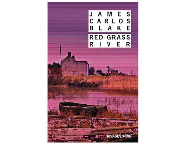 'Red Grass River' de James Carlos Blake