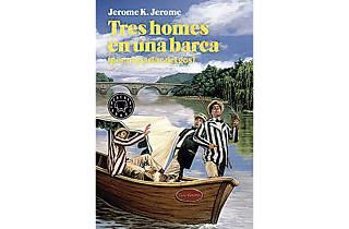 Tres homes en una barca (per no parlar del gos)