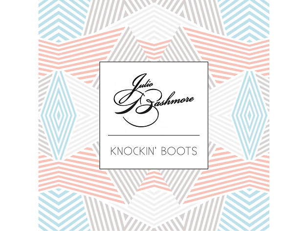 julio bashmore, knockin' boots