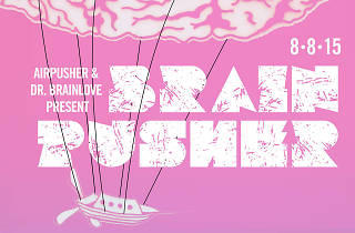 Dr. Brainlove and Airpusher Collective Present: BrainPusher