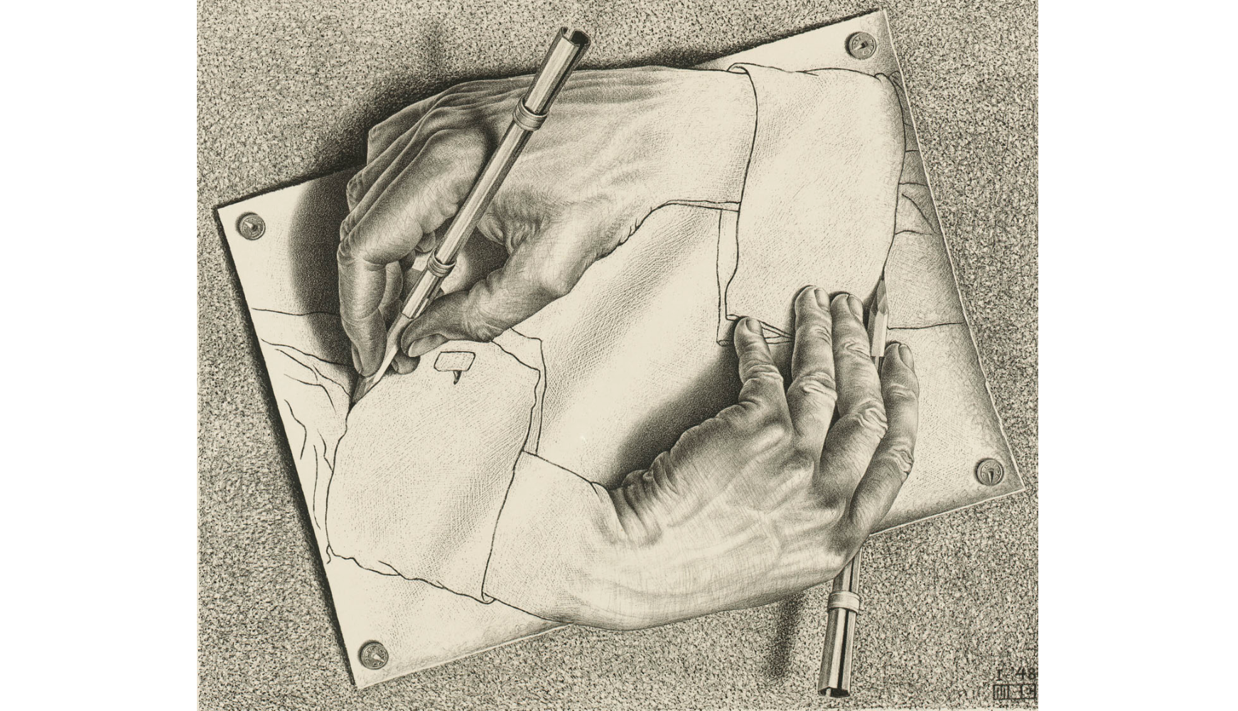 (MC Escher: 'Drawing Hands', 1948. © The M.C. Escher Company BV -Baarn-the Netherlands )