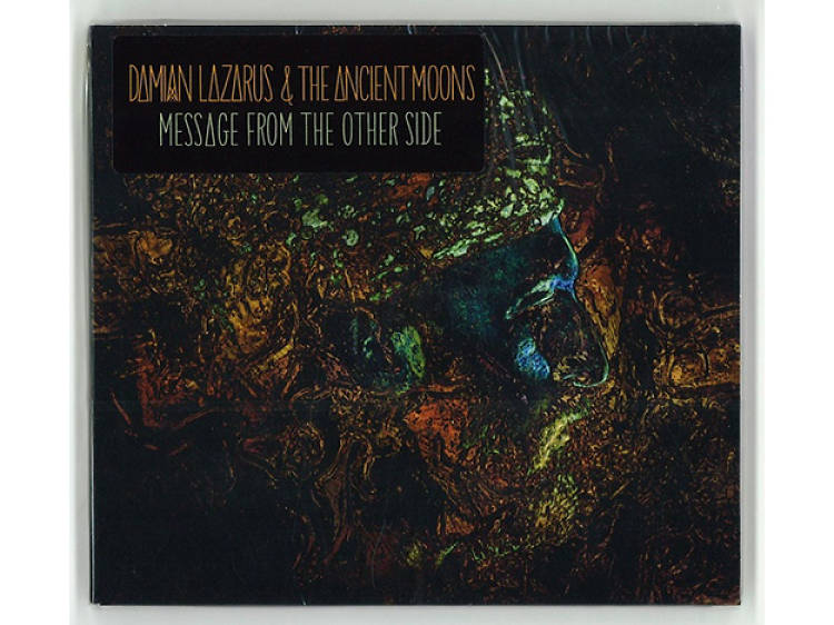 Damian Lazarus & The Ancient Moons, Message From the Other Side