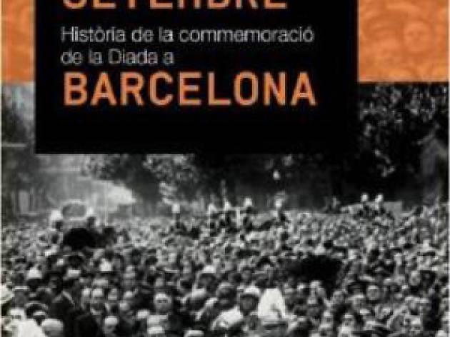Onze de setembre. Commemoració de la Diada a Barcelona