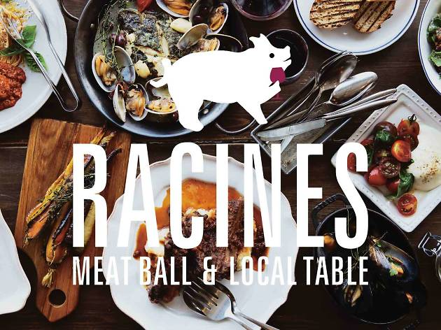 RACINES MEATBALL & LOCAL TABLE