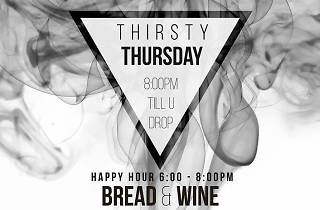 Thirsty Thursdays at Bread & Wine | Thursdays