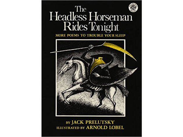 The Headless Horseman Rides Tonight: More Poems to Trouble Your Sleep by Jack Prelutsky