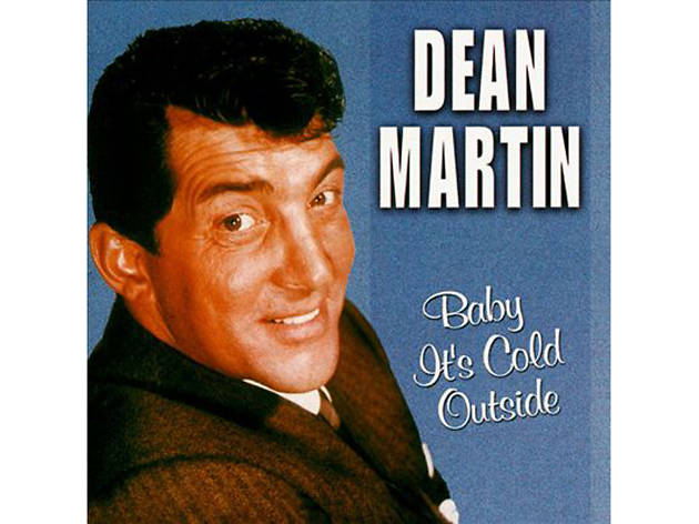 'Baby, It's Cold Outside' – Dean Martin
