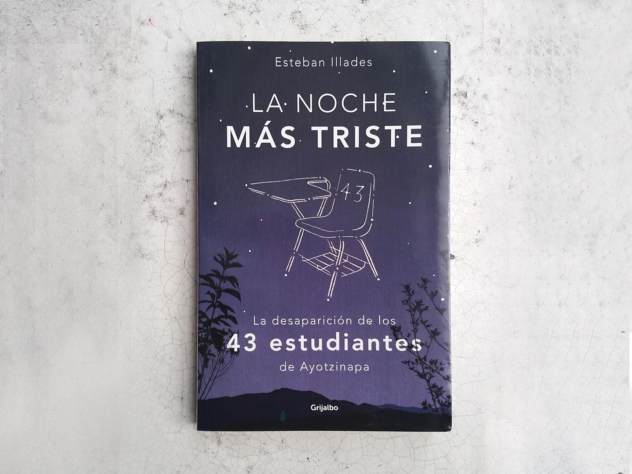 La noche más triste es un libro de Ayotzinapa