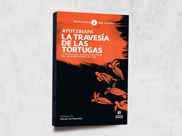 La travesía de las tortugas es un libro de la desaparición de Ayotzinapa