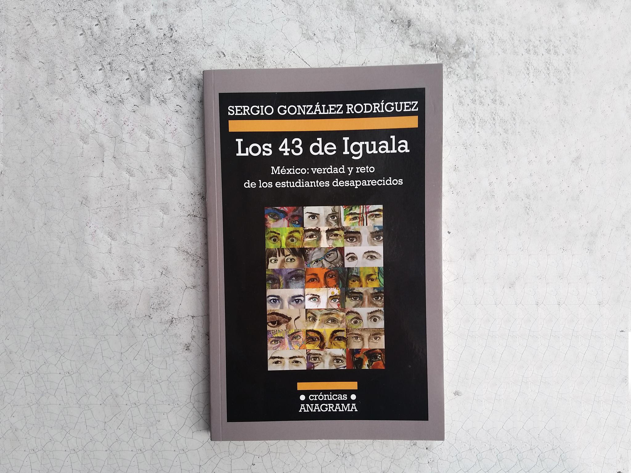 Los 43 de iguala es un libro de la desaparición de los estudiantes de ayotzinapa