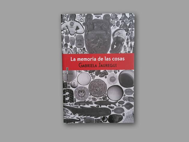 La memoria de las cosas, de Gabriela Jauregui