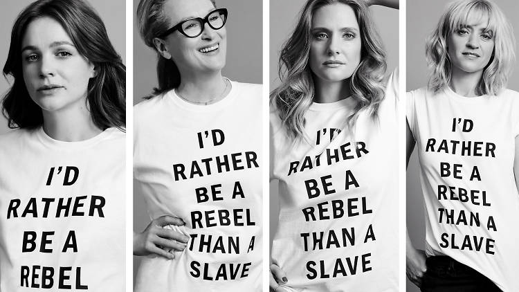 "Time Out London magazine's photograph of the stars of Suffragette wearing shirts that read: ""I'd rather be a rebel than a slave"""
