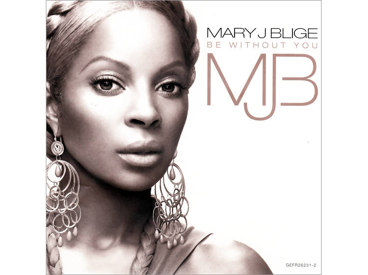 """""""Be Without You"""" by Mary J Blige"""