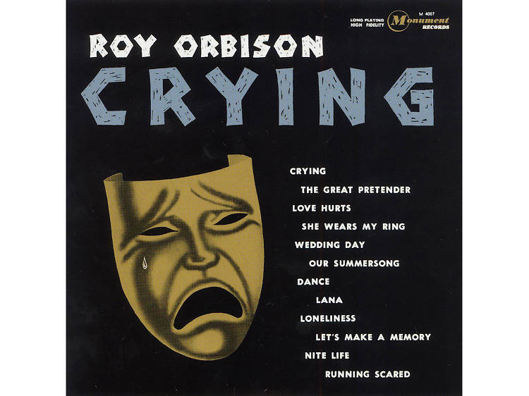 """""""Crying"""" by Roy Orbison"""