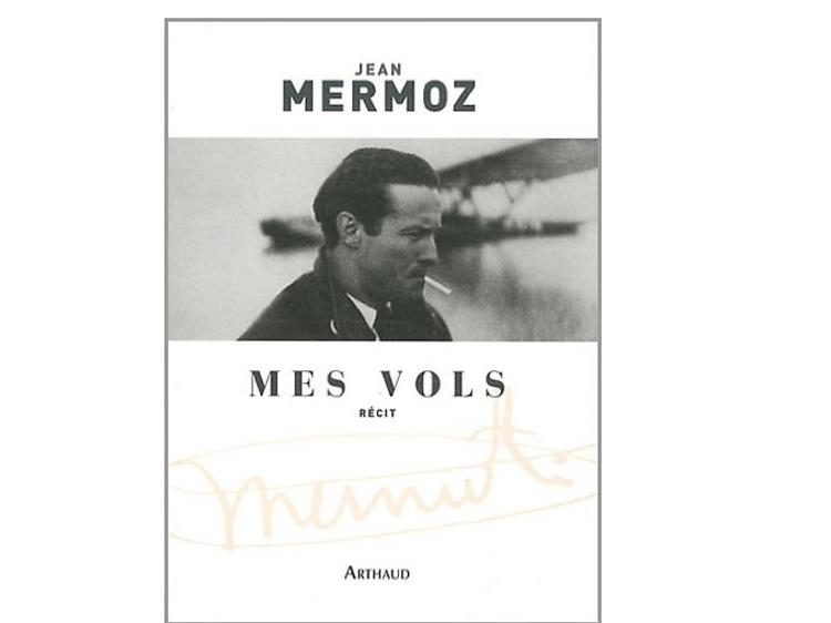 'Mes vols' de Jean Mermoz