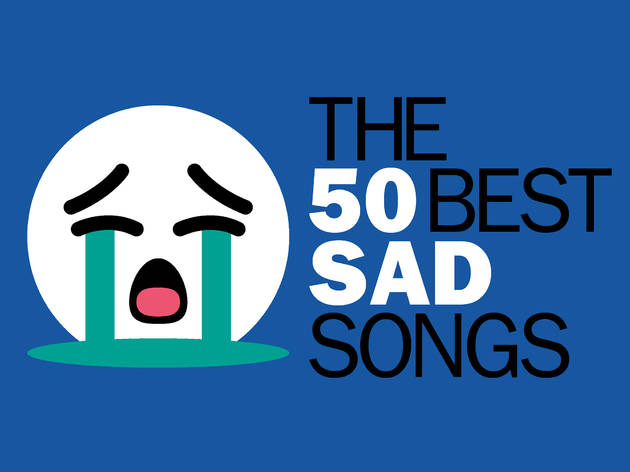 The 50 best sad songs