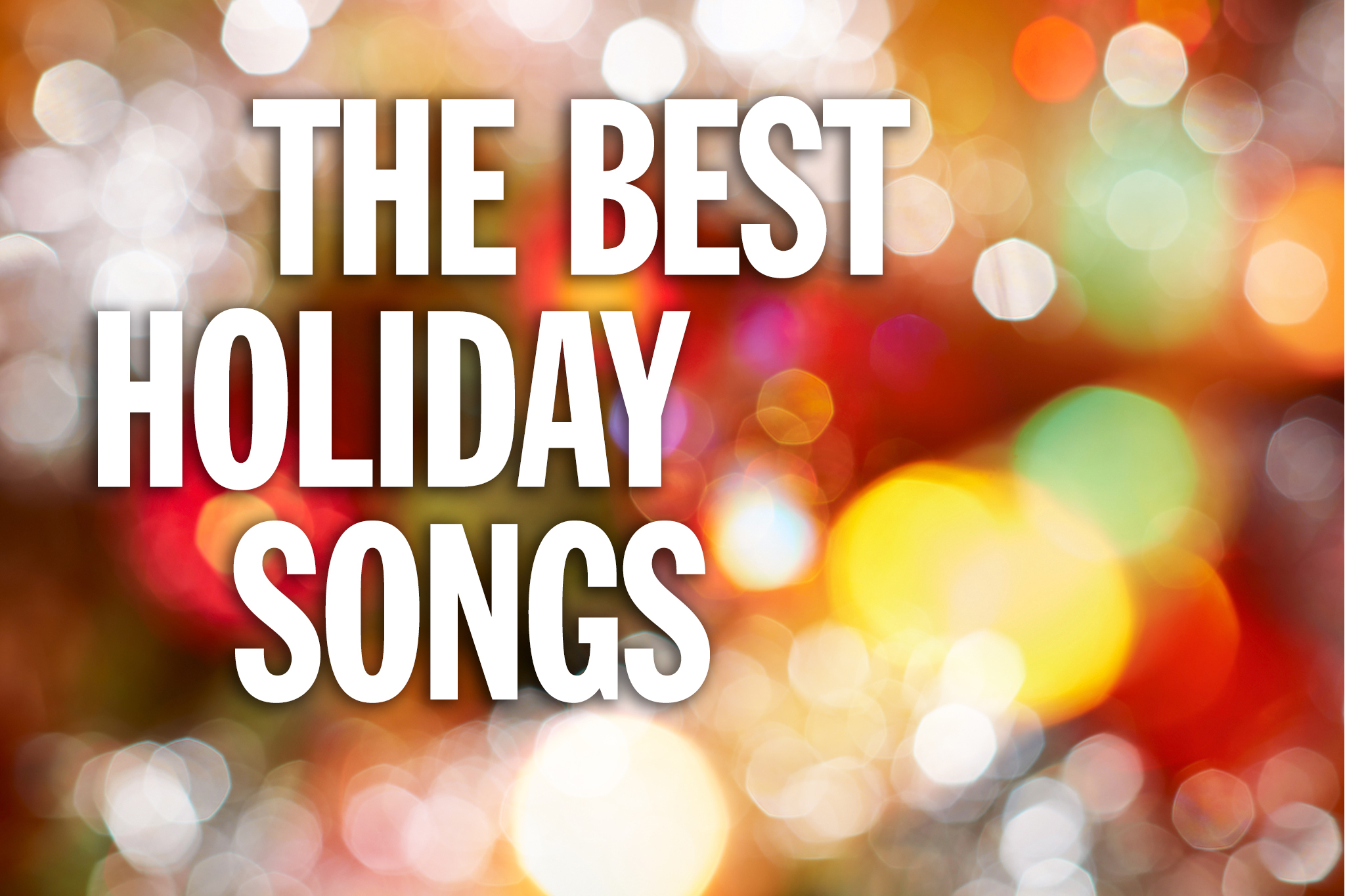 The best holiday songs