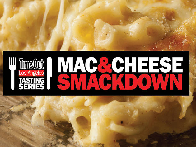 Time Out Los Angeles' Mac & Cheese Smackdown