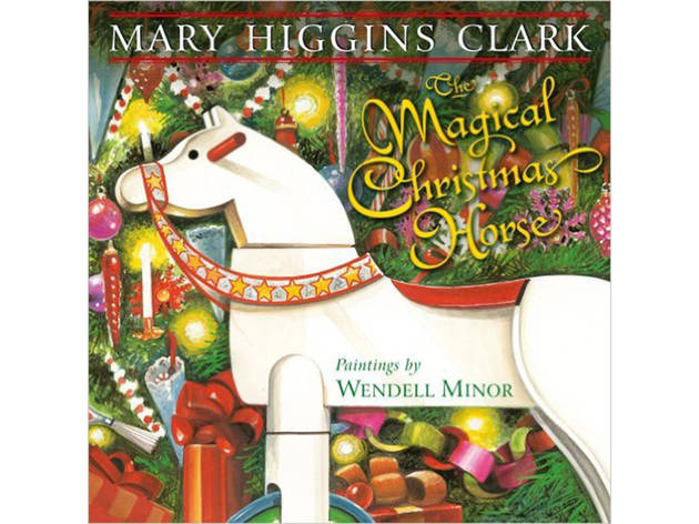 The Magical Christmas Horse by Mary Higgins Clark
