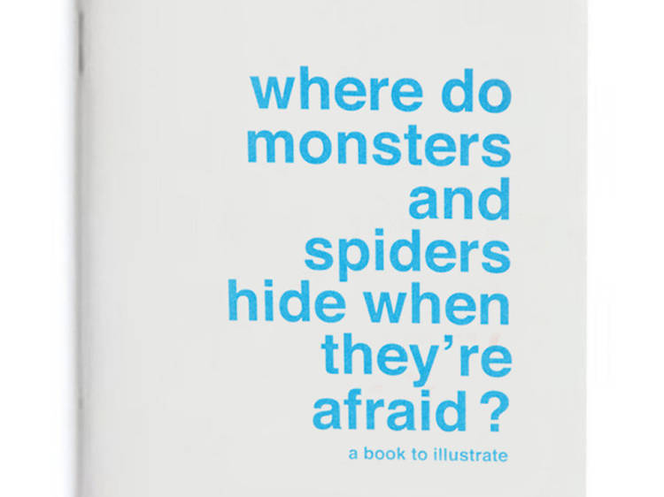 Supereditions Where Do Monsters and Spiders Hide When They're Afraid? Book to Illustrate