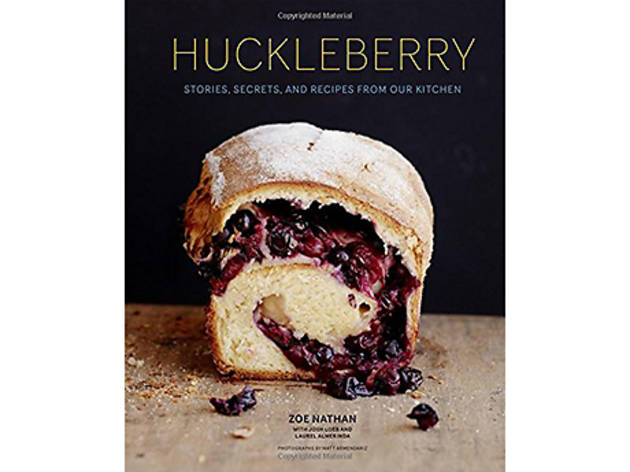 Huckleberry: Stories, Secrets and Recipes from Our Kitchen