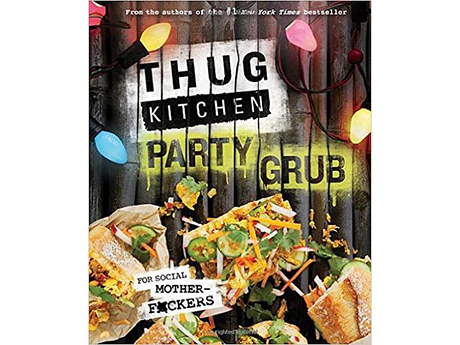 Party Grub: For Social Motherf*ckers