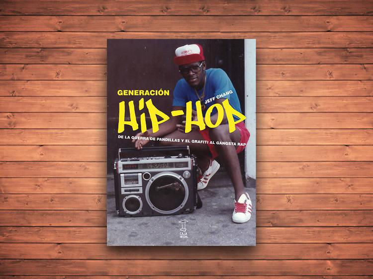 Generación Hip-Hop. De la guerra de pandillas y el grafiti al gangsta rap.