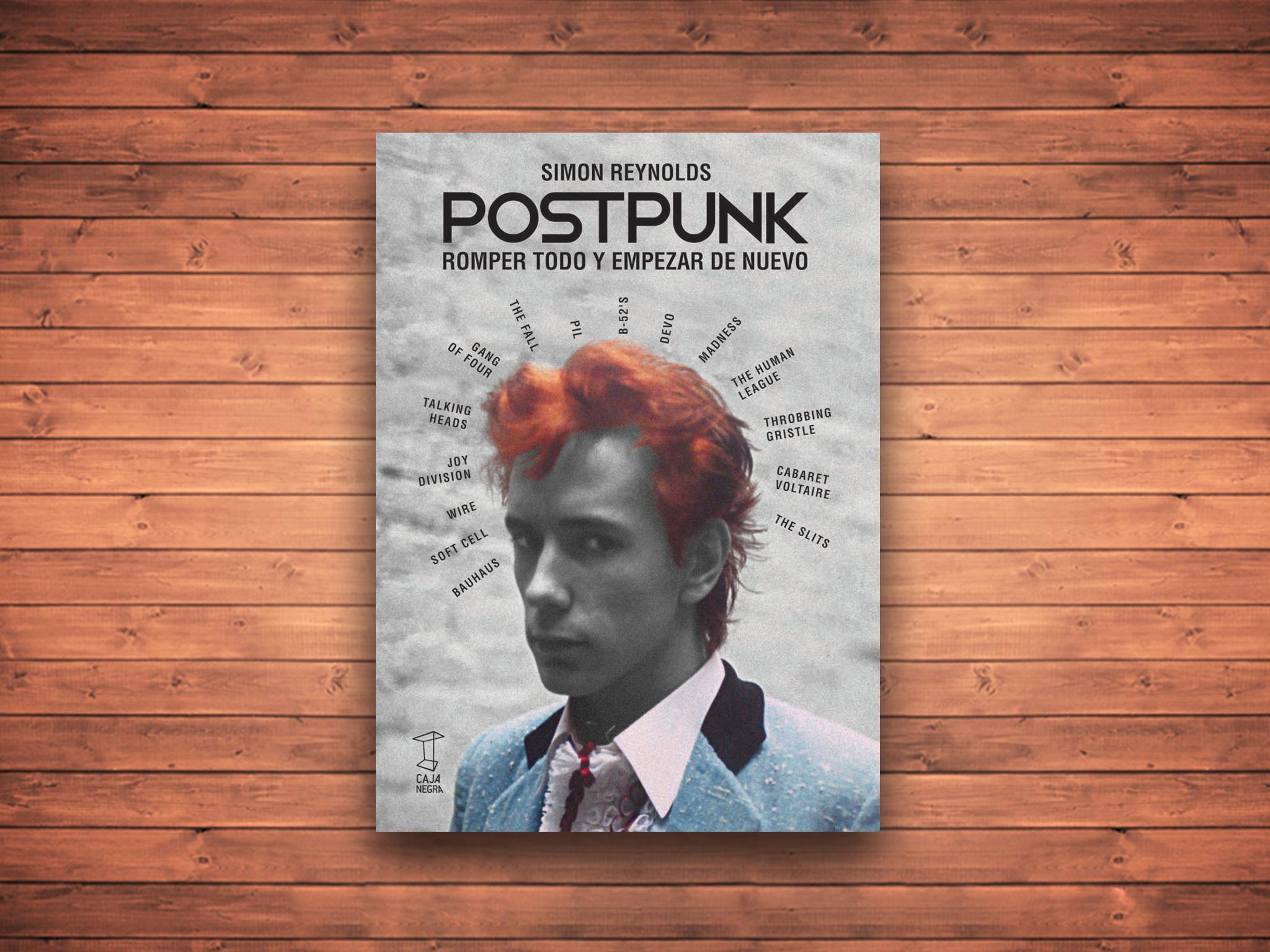 Postpunk. Romper todo y empezar de nuevo