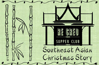 Re Creo Supper Club: A Southeast Asian Christmas Story