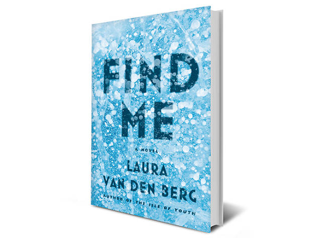 Find Me, by Laura van den Berg