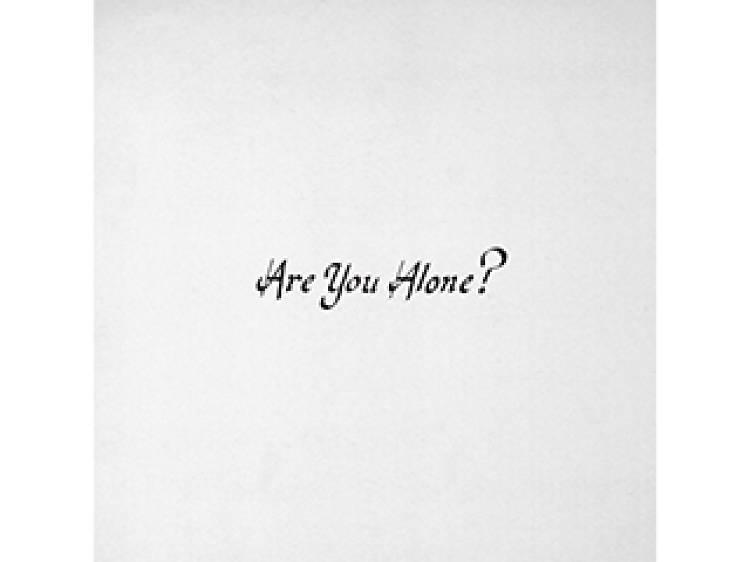 Majical Cloudz, Are You Alone?