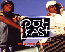 """Player's Ball"" by Outkast"