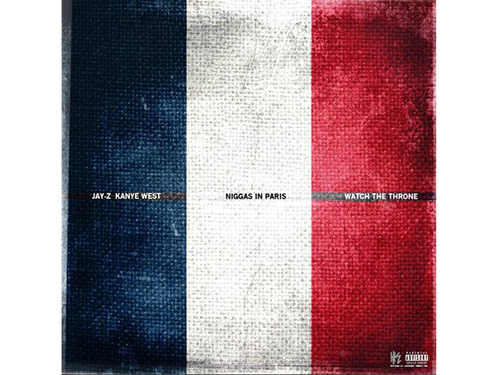 """Ni**as in Paris"" by Jay Z + Kanye West"