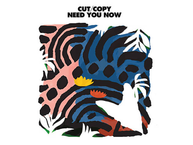 """Need You Now"" by Cut Copy"