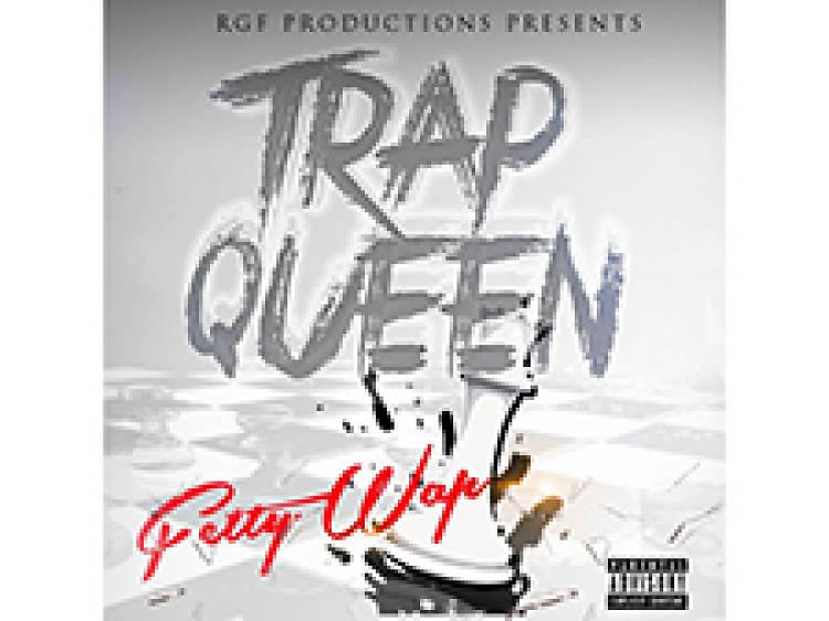 """""""Trap Queen"""" by Fetty Wap"""