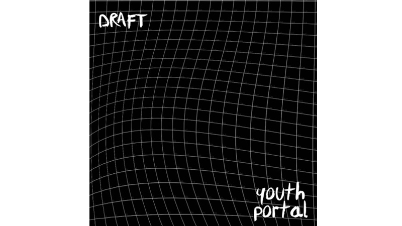 'Draft' by Youth Portal