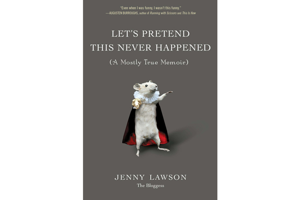 Let's Pretend This Never Happened, by Jenny Lawson