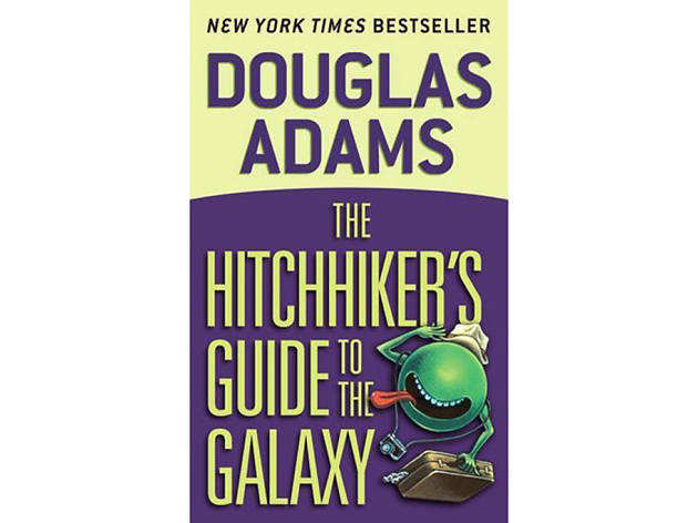 The Hitchhiker's Guide to the Galaxy, by Douglas Adams