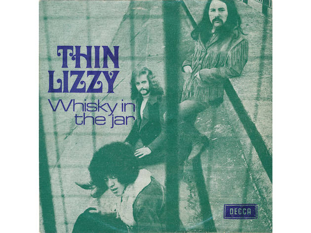 """Whiskey in the Jar"" by Thin Lizzy"