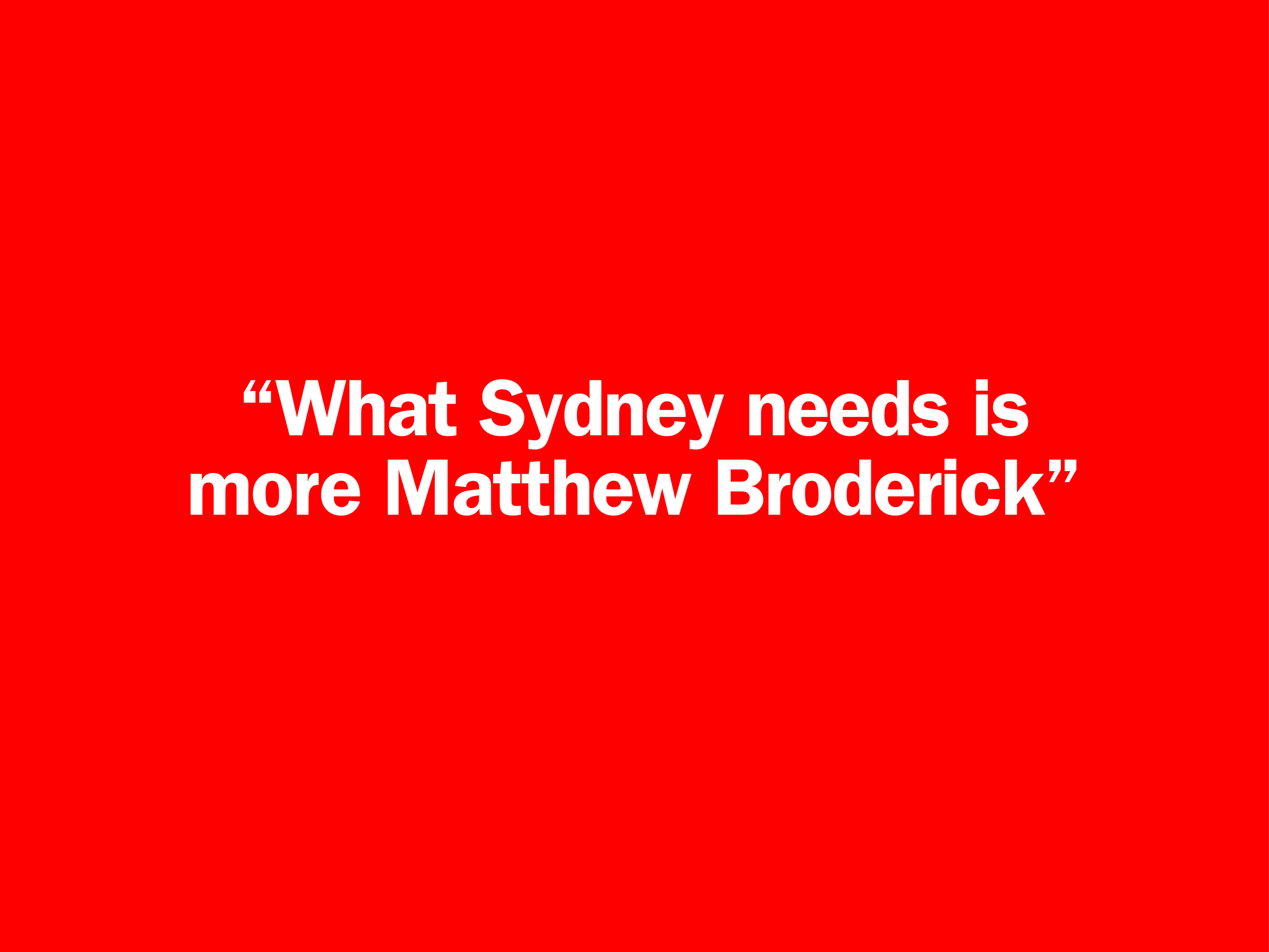 Pitt St Drawl: 4 crazy things we overheard in Sydney this month