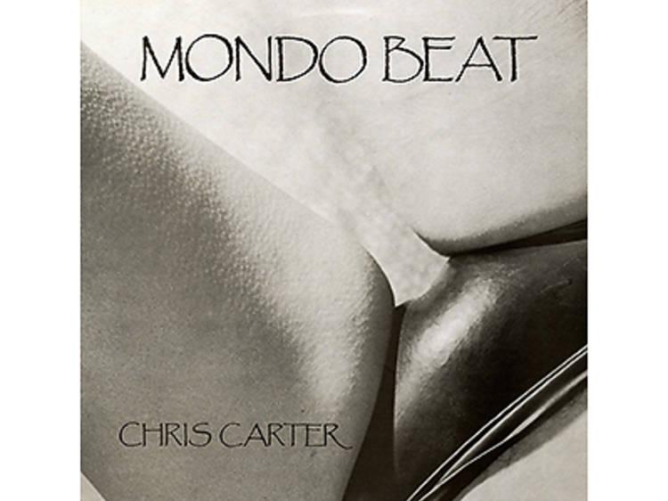 """Chris Carter, """"Mondo Beat"""" (1985)"""