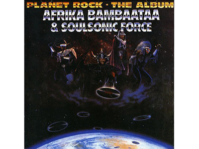 """Planet Rock"" by Afrika Bambaataa & the Soulsonic Force"