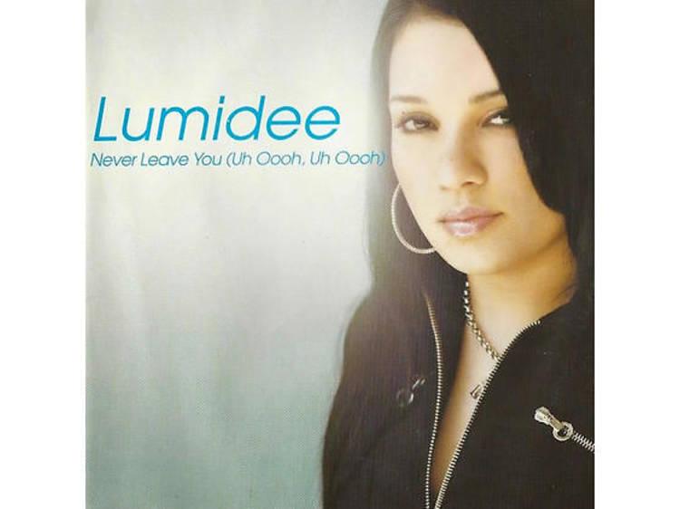 'Never Leave You (Uh Oooh, Uh Oooh)' – Lumidee