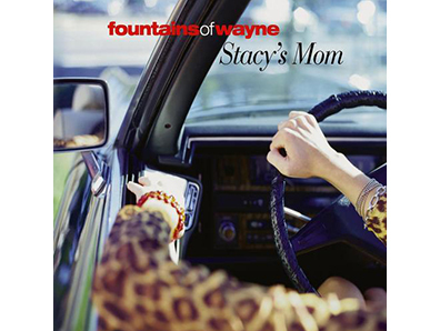 "Fountains of Wayne, ""Stacy's Mom"""