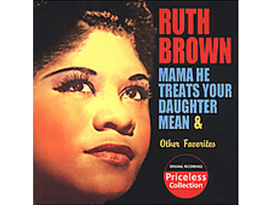 "Ruth Brown, ""Mama He Treats Your Daughter Mean"""