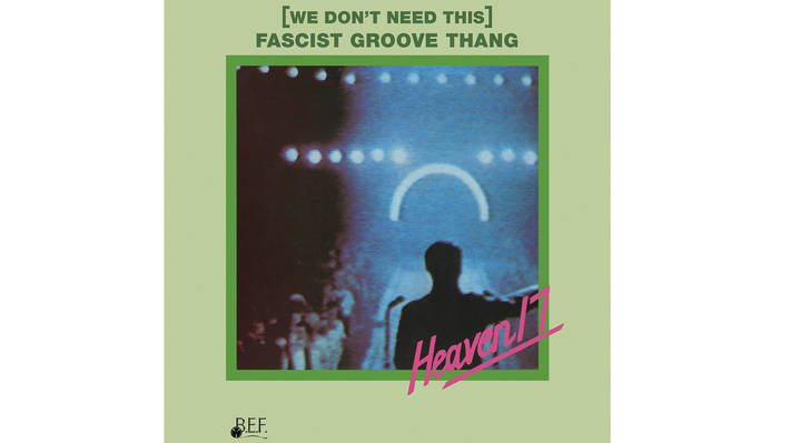 '(We Don't Need This) Fascist Groove Thang' - Heaven 17