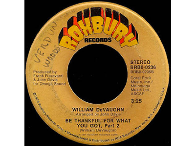 """Be Thankful for What You Got"" by William DeVaughn (1974)"