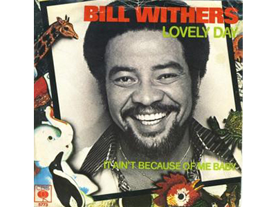 """Lovely Day"" by Bill Withers (1977)"