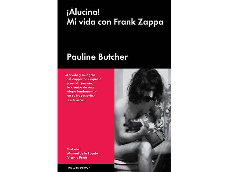 '¡Alucina! Mi vida con Frank Zappa', Pauline Butcher