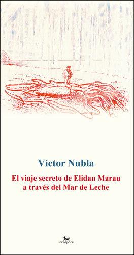 El viaje secreto de Elidan Marau a través del Mar de Leche